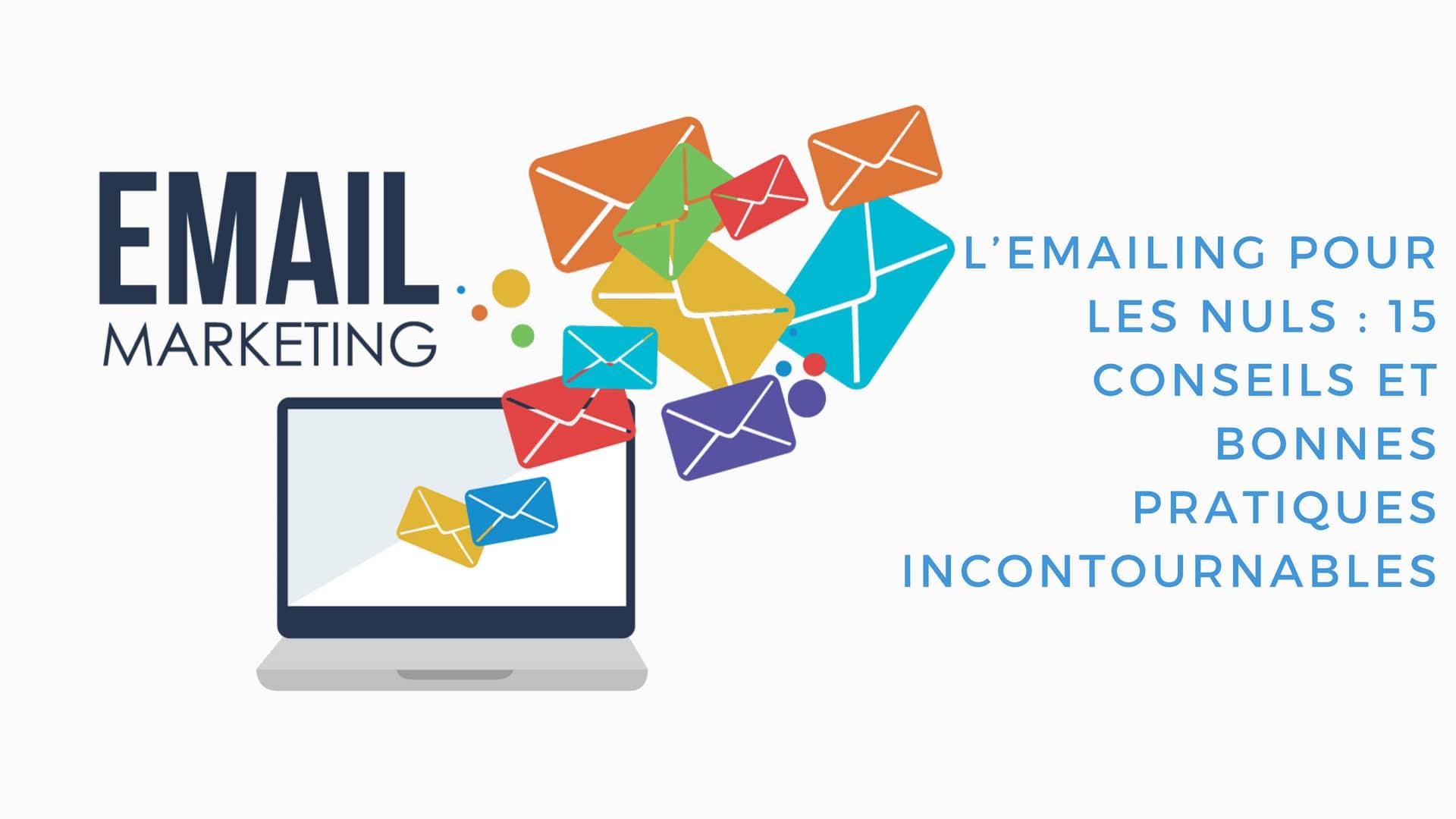 L'emailing pour les nuls : 15 conseils et bonnes pratiques incontournables