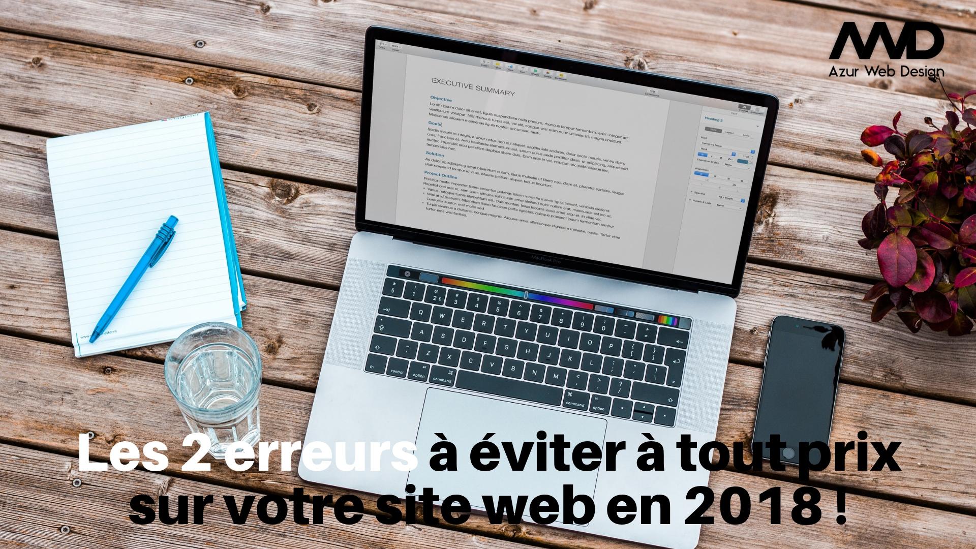 Les 2 erreurs à éviter à tout prix sur votre site web en 2018 !