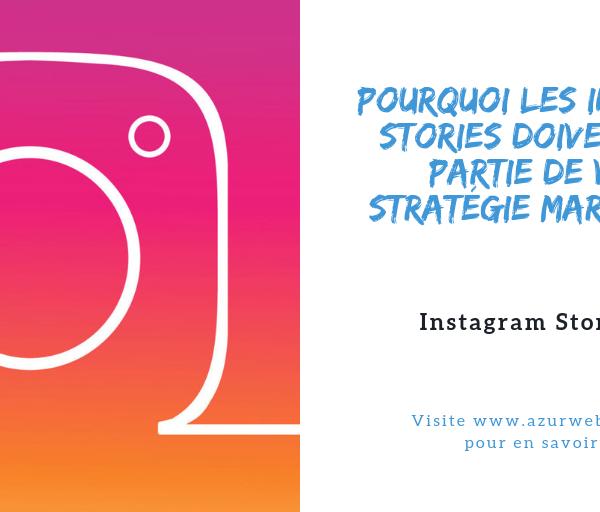 Pourquoi les Instagram Stories doivent faire partie de votre strategie marketing- webmaster cannes-webmaster nice- web marketing nice