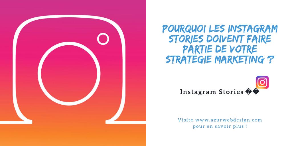 Pourquoi les Instagram Stories doivent faire partie de votre stratégie marketing ?