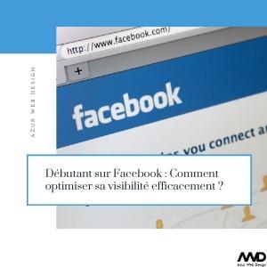 Debutant sur Facebook, Comment optimiser sa visibilite efficacement ?